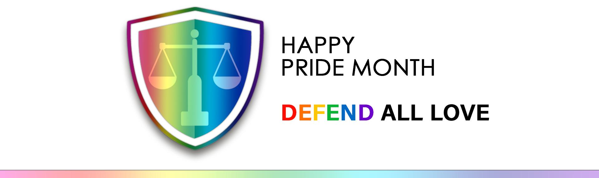 Happy Pride Month - Defend ALL Love